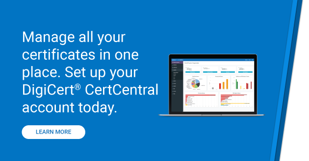 Set up your DigiCert CertCentral account today